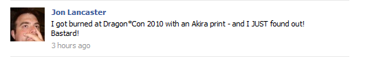 I got burned at Dragon*Con 2010 with an Akira print - and I JUST found out! Bastard!
